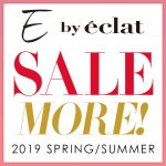 """E by eclat"" 今が買い時!夏SALEおすすめアイテム!"