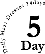 Daily Maxi Rresses 14days:5Day