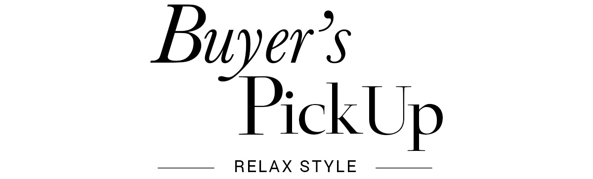 Buyer`s Pick Up - RELAX STYLE -